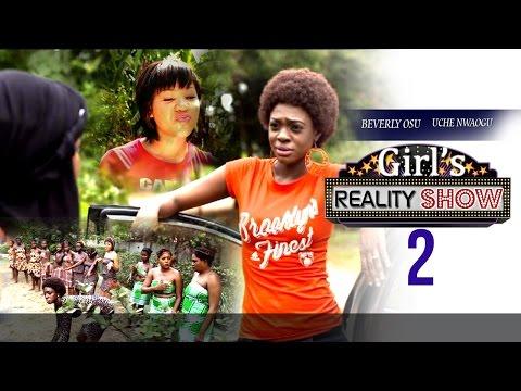 Girls Reality Show 2 - 2015 Latest Nigerian Nollywood Movies