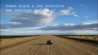 Frank Black & The Catholics - Pan American Highway