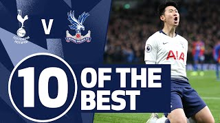 10 OF THE BEST | SPURS BEST GOALS V CRYSTAL PALACE | Ft. Son, Dele and Klinsmann