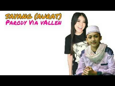 Sayang (aurat) parody via vallen