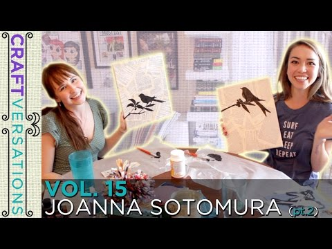 Craftversations! Volume Fifteen, Part Two, with Joanna Sotomura!