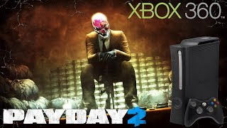 Losing My Sanity On Payday 2 On The Xbox 360 . . .