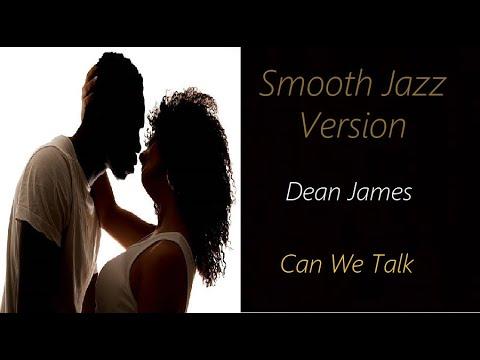 Can We Talk [Smooth Jazz Version] - Dean James | ♫ RE ♫