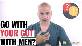 Can You Trust your Gut With Men?