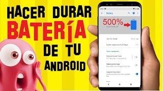 👉8 TRUCOS para AHORRAR BATERIA ANDROID 🔌🔋| Cómo hacer Durar mas la Batería Android 2018