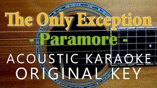 The Only Exception - Paramore [Acoustic Karaoke | Original Key]