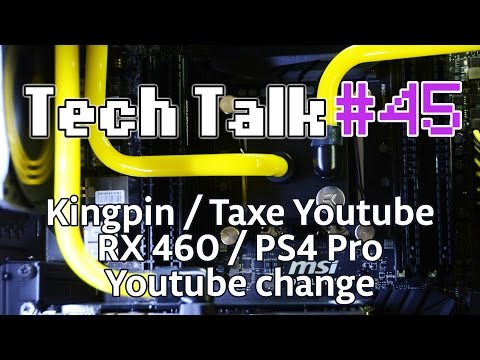 Tech Talk #45 - KingPin bat un record / RX 460 Unlocked / PS4 Pro / Youtube change [Live]