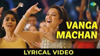 Vanga Machan Vanga Lyrical | Vantha Rajavathaan Varuven | STR | Hiphop Tamizha | Sundar C | LYCA