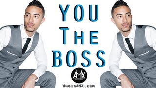 Andre Mieux (A.M.X.) - You the Boss (ft. Rick Ross & Nicki Minaj)