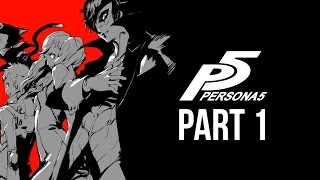 PERSONA 5 Gameplay Walkthrough Part 1 - FIRST 30 MINUTES (ENGLISH)