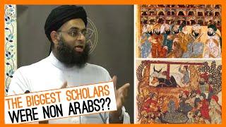 The biggest scholars were non Arabs??