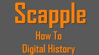 How to Digital History - Scapple Tutorial - Basics