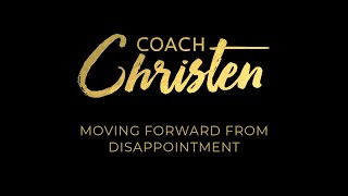 Moving Forward from Disappointment