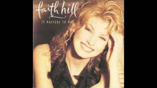 Faith Hill - It Matters To Me [Lyrics] mp3