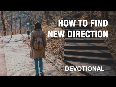 3 Steps to Finding a New Direction - Devotional