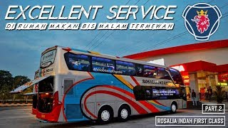 RUMAH MAKAN MEWAH ALA ROSALIA INDAH FIRST CLASS SLEEPER | THE REAL EXECELLENT SERVICE [PART 2]