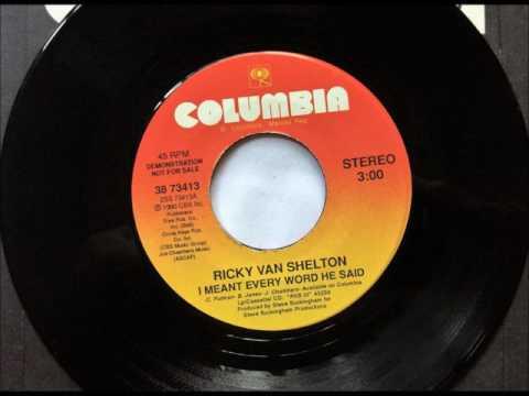 I Meant Every Word He Said , Ricky Van Shelton , 1990