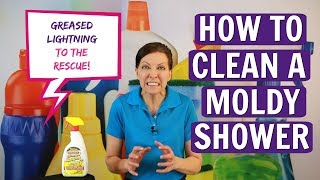 How to Clean a Moldy Shower with Greased Lightning (Product Review)