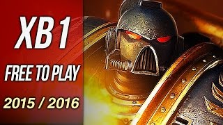 Upcoming Xbox One Free To Play Games in 2015 / 2016 (7 Nice Games!!!)