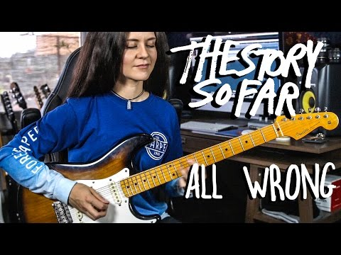 All Wrong - The Story So Far (GUITAR COVER)
