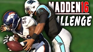Can Cam Newton Force Von Miller To Fumble For A TD? - Madden 16 NFL Challenge