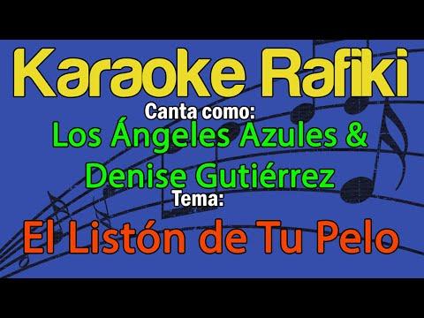 Los Ángeles Azules & Denise Gutiérrez - El Listón de Tu Pelo Karaoke Demo
