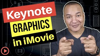 How To Use Keynote Graphics In iMovie