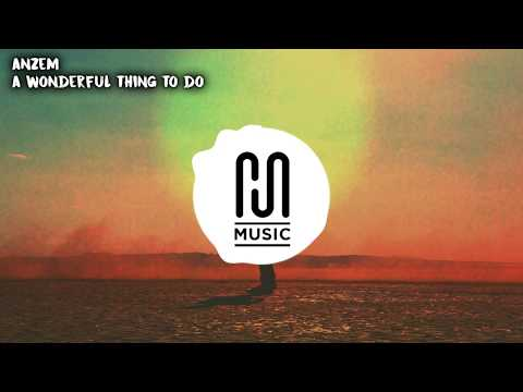 Anzem - A Wonderful Thing To Do | Marzbar Songs 2017