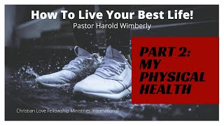 How To Live Your Best Life | Part 2: My Physical Health