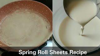 Spring Roll Wrapper | Spring Roll Sheet Recipe Using Batter