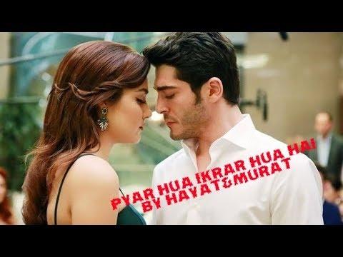 #Pyar Hua Ikrar Hua Hai ||latest video by#hayat and #murat