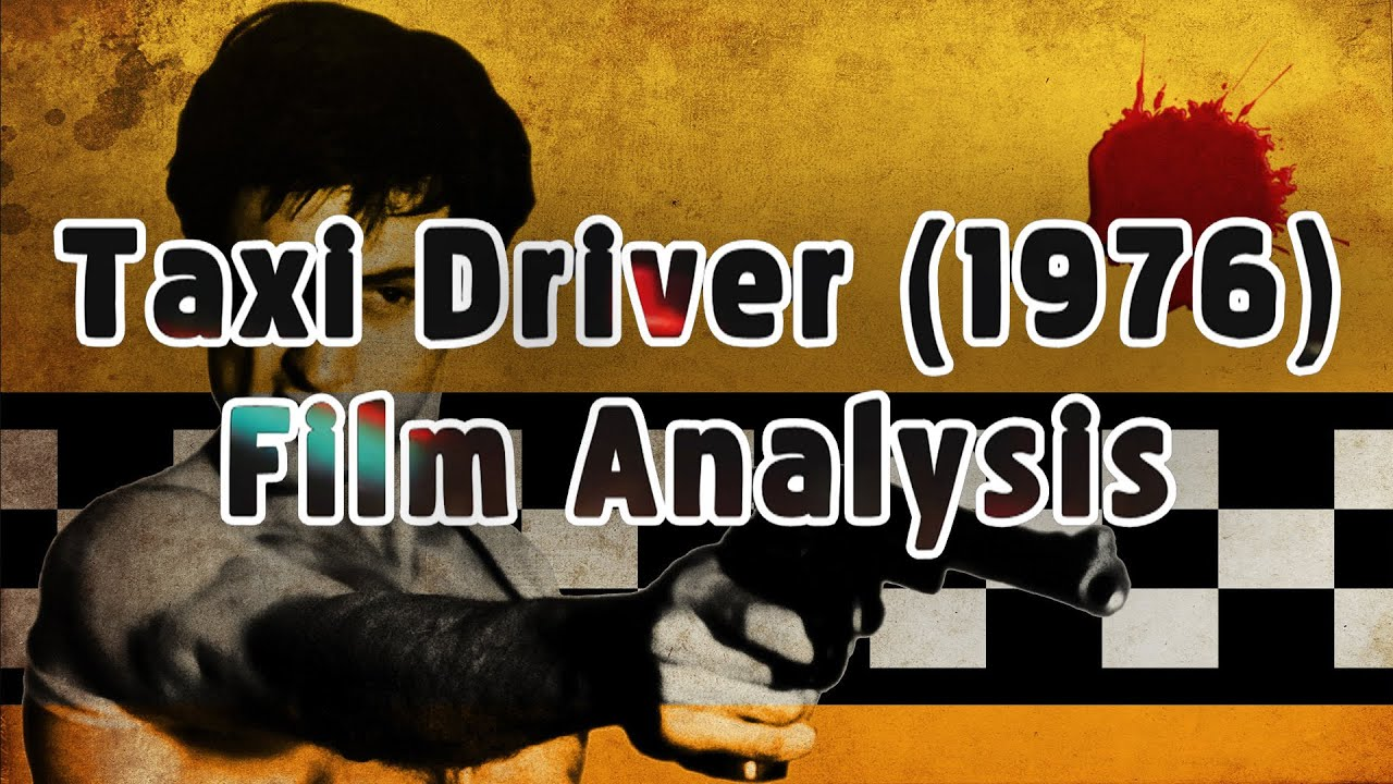 an analysis of the movie taxi driver A short summary of 's taxi driver this free synopsis covers all the crucial plot points of taxi driver.