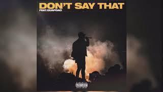 Bryson Tiller - Don't Say That (feat.Guapdad)