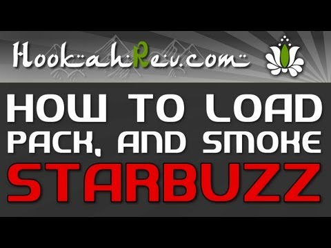 HOW TO LOAD, PACK & SMOKE STARBUZZ