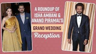 Isha Ambani and Anand Piramal Wedding Reception: Bollywood biggies grace the reception| Pinkvilla