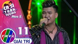 THVL | Ca sĩ thần tượng 2019 - Tập 11[3]: Ngày đó tôi yêu em – Phùng Tuấn Phong