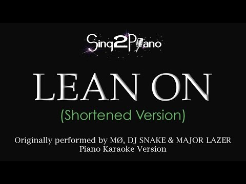Lean On (Piano Karaoke - Shortened) MØ, DJ Snake, Major Lazer