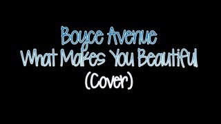 Boyce Avenue - What Makes You Beautiful (LYRICS ON SCREEN)