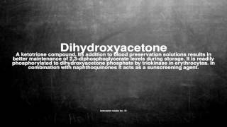Medical vocabulary: What does Dihydroxyacetone mean