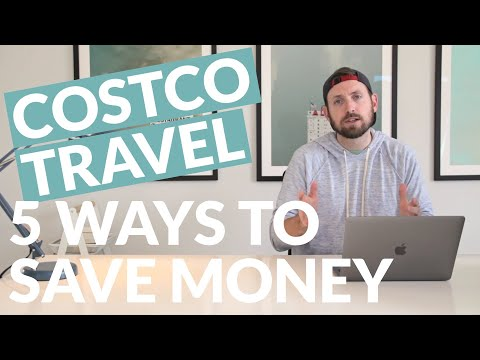 COSTCO TRAVEL: 5 WAYS TO SAVE MONEY!