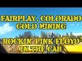 Pink Floyd - Fairplay Colorado Gold Mining