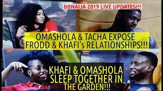BBNaija 2019 LIVE UPDATES | OMASHOLA AND KHAFI SPEND THE NIGHT IN THE GARDEN | TACHA EXPOSES FRODD