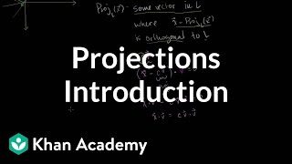 Introduction to projections | Matrix transformations | Linear Algebra | Khan Academy