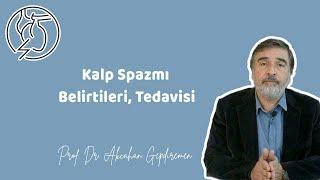KALP SPAZMI BELİRTİLERİ, TEDAVİSİ (Anjina Pektoris) - Prof. Dr. Akçahan Gepdiremen