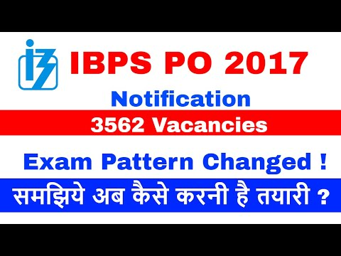 IBPS PO 2017 Official Notification , New Pattern of Exam , Get every detail of Notification
