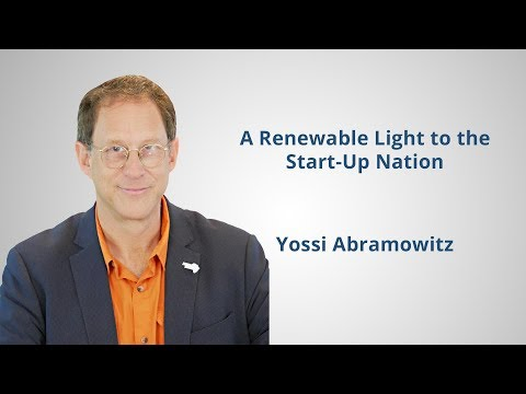 A Renewable Light to the Start-Up Nation - Yossi Abramowitz