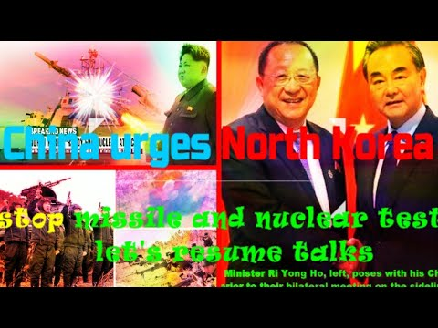 China urges North Korea to stop missile tests, resume talks with tremendous  pressure builds up!!!