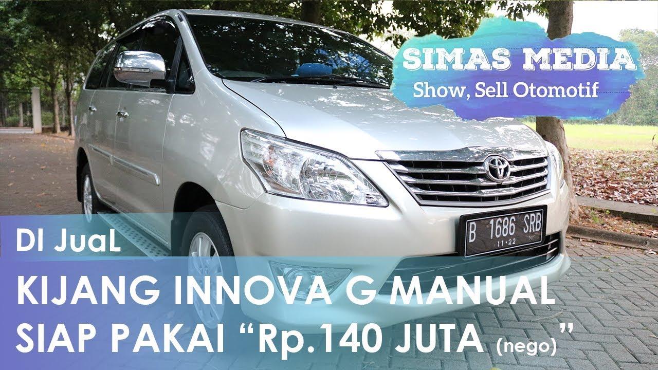 Dijual Kijang Innova Type G 2012 Manual Turun Harga Rp 140 Juta Nego Youtube