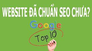 Hướng dẫn kiểm tra website chuẩn SEO để lên TOP Google
