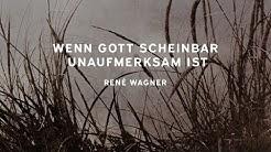 Zeal Church | Wenn Gott scheinbar unaufmerksam ist | René Wagner